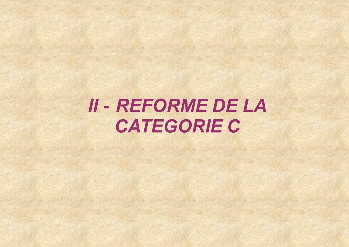 II - REFORME DE LA CATEGORIE C