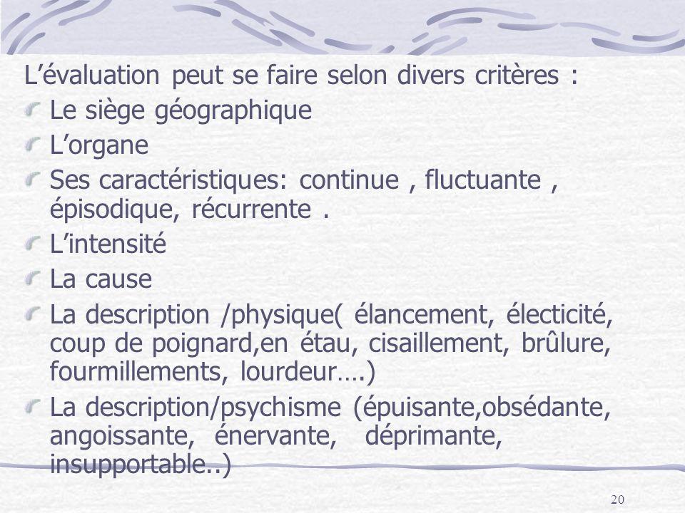 L'évaluation peut se faire selon divers critères :