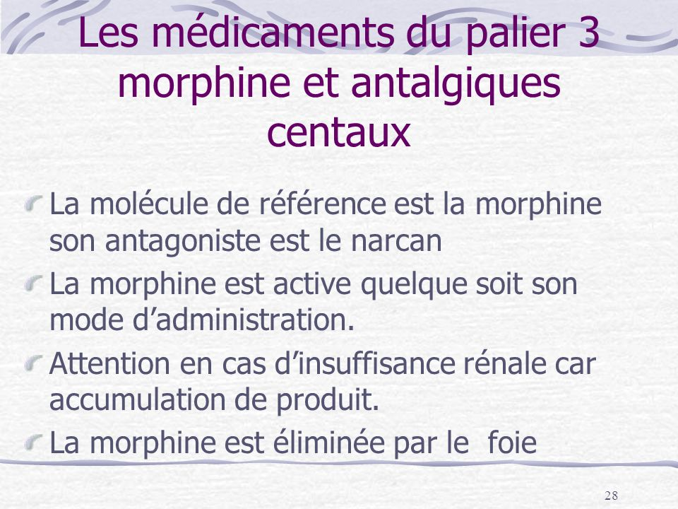 Les médicaments du palier 3 morphine et antalgiques centaux