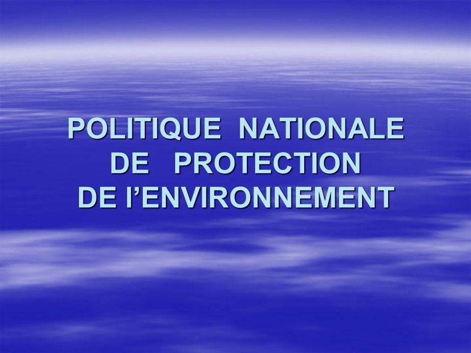 POLITIQUE NATIONALE DE PROTECTION DE l'ENVIRONNEMENT