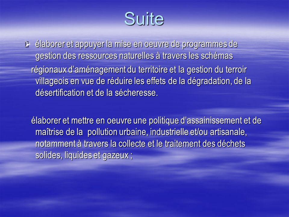 Suite Ø élaborer et appuyer la mise en oeuvre de programmes de gestion des ressources naturelles à travers les schémas.