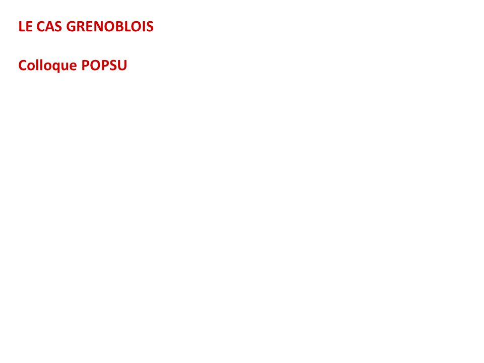 LE CAS GRENOBLOIS Colloque POPSU