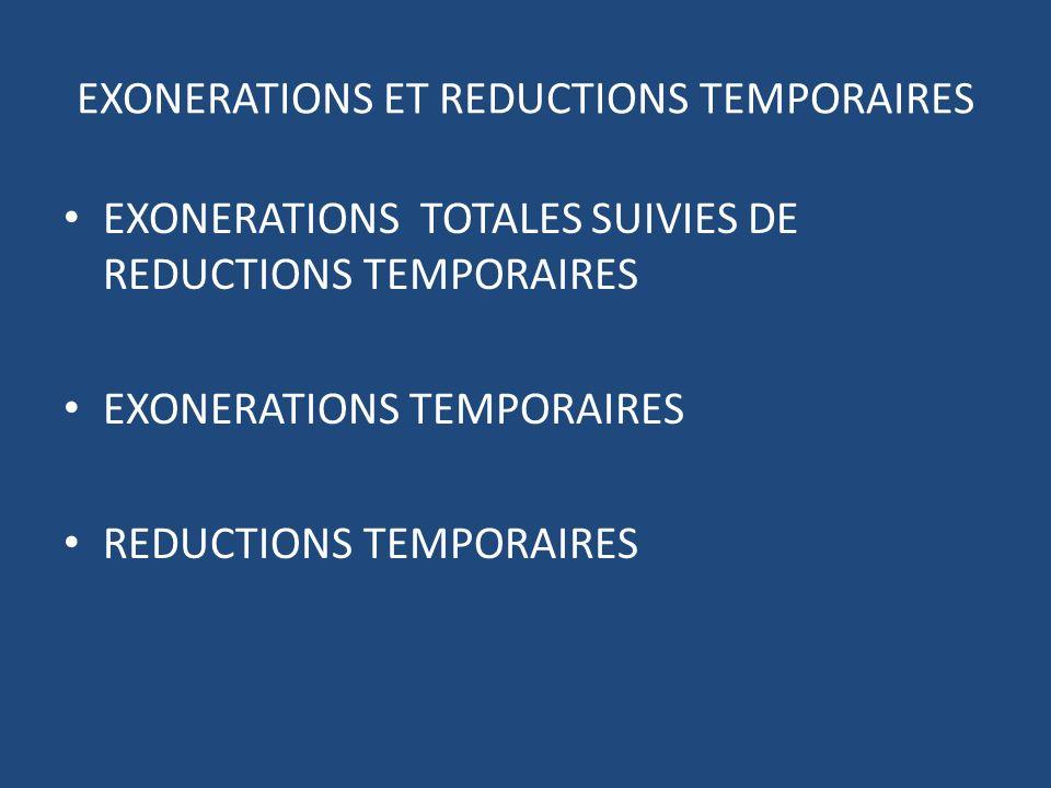 EXONERATIONS ET REDUCTIONS TEMPORAIRES