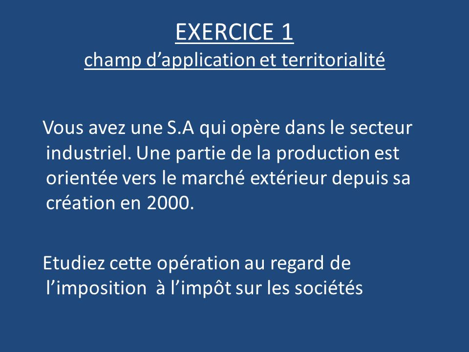 EXERCICE 1 champ d'application et territorialité