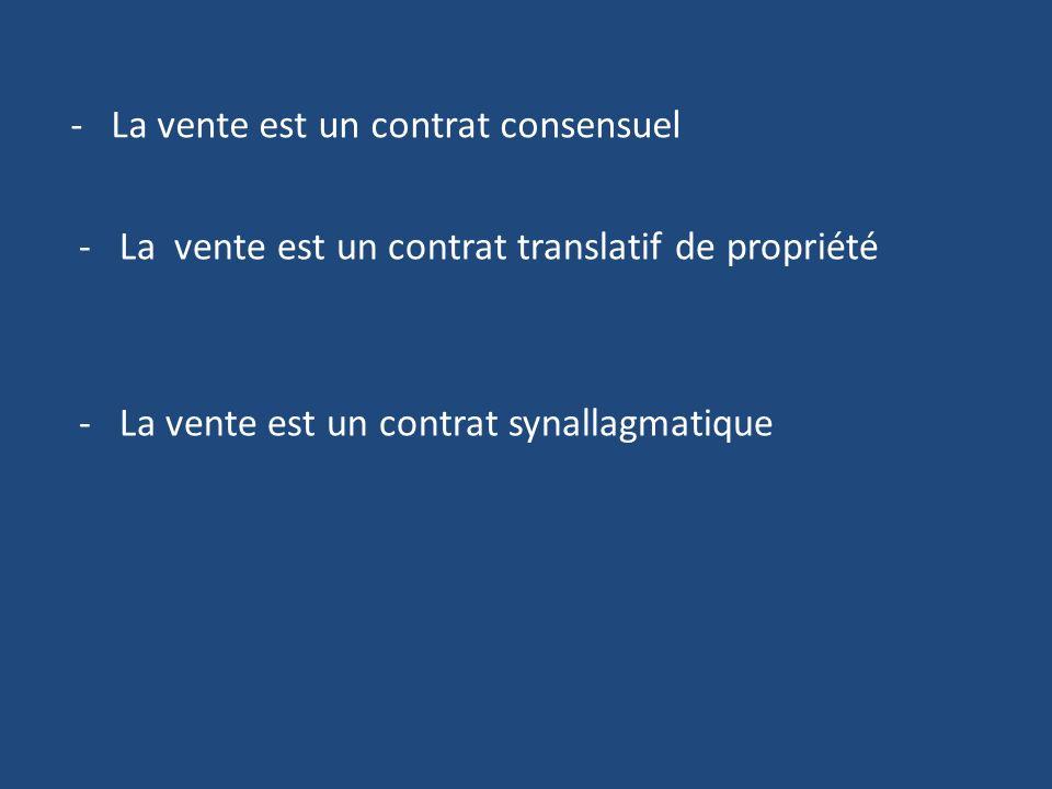 - La vente est un contrat consensuel