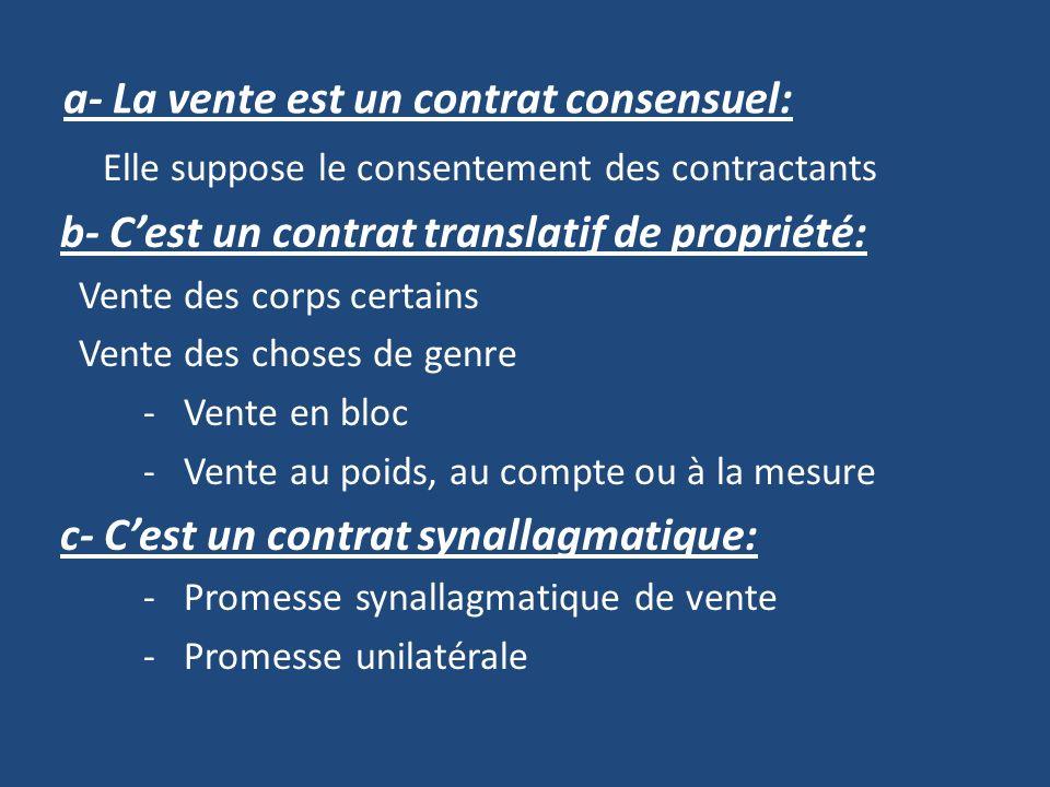 a- La vente est un contrat consensuel: