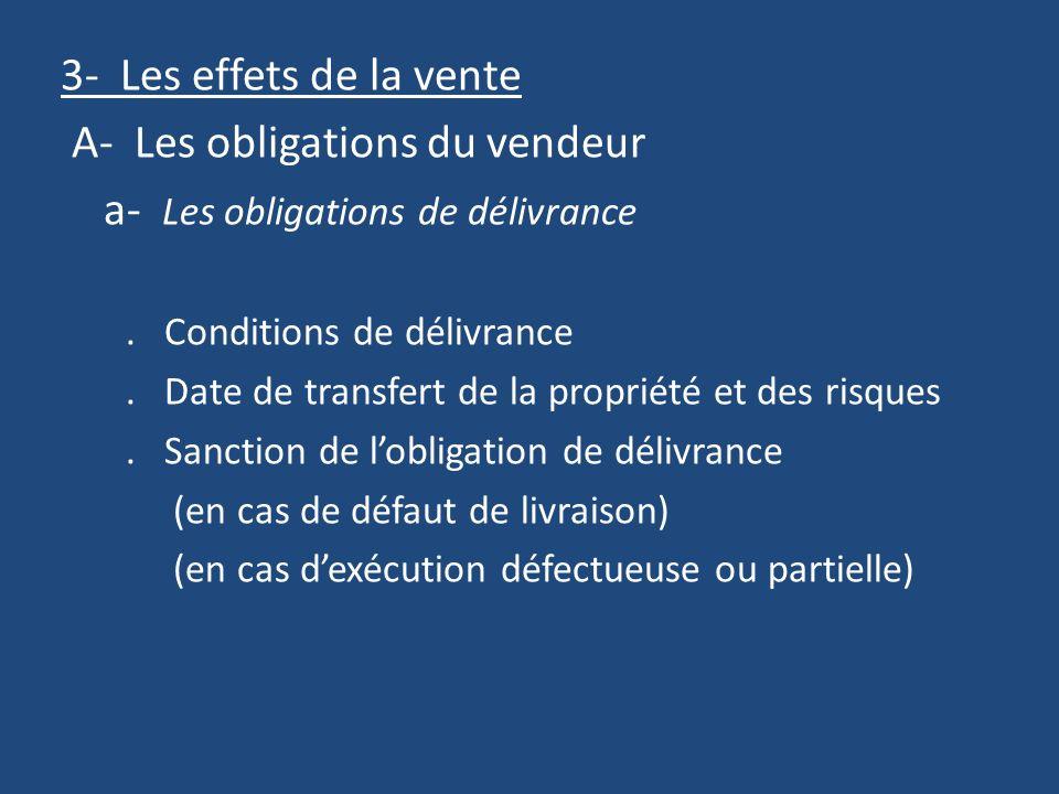 A- Les obligations du vendeur a- Les obligations de délivrance