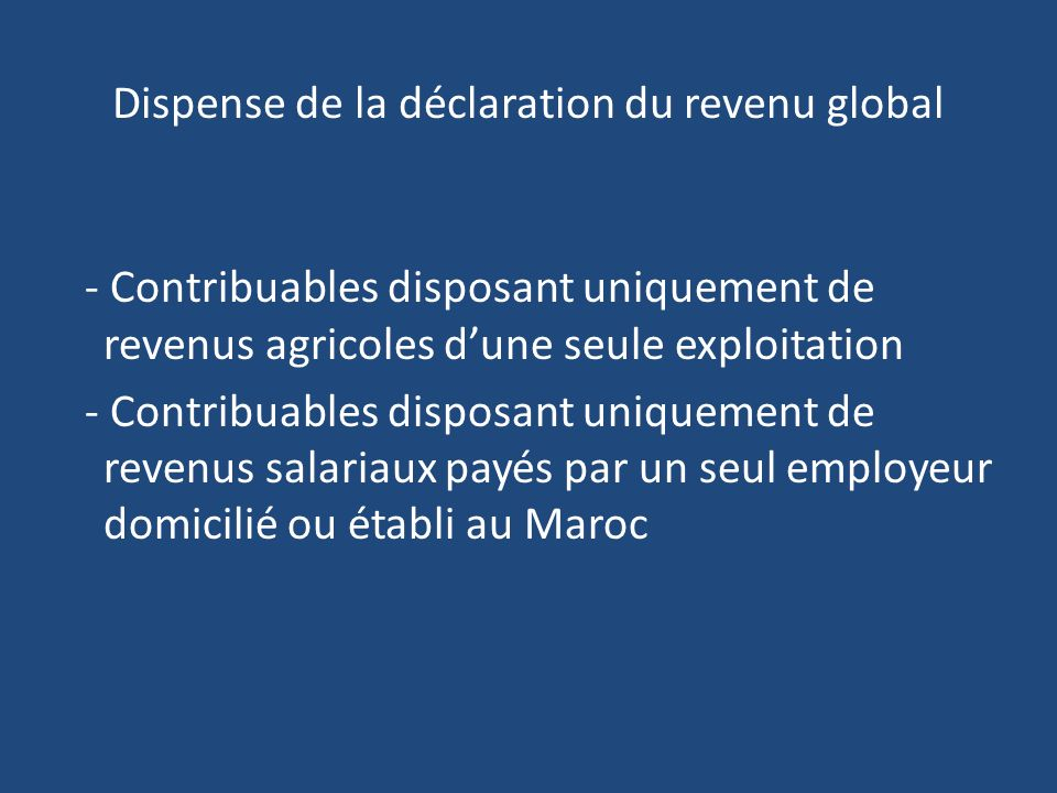 Dispense de la déclaration du revenu global