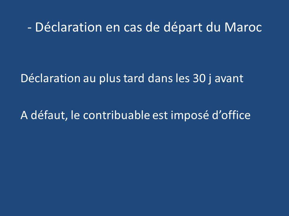 - Déclaration en cas de départ du Maroc
