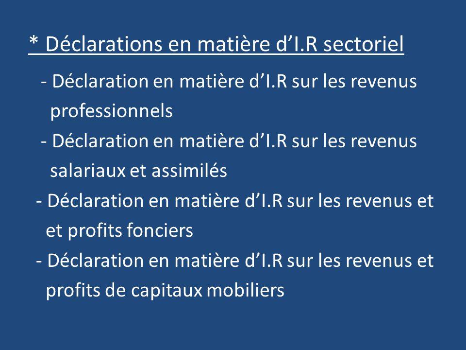 * Déclarations en matière d'I.R sectoriel