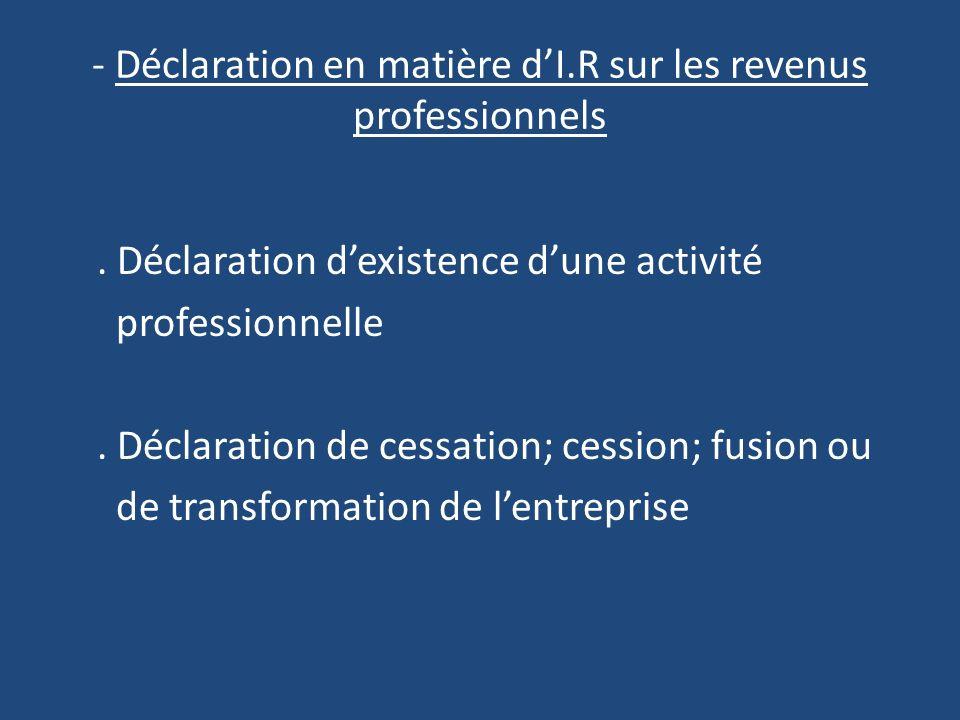 - Déclaration en matière d'I.R sur les revenus professionnels