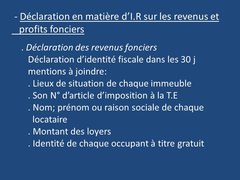 - Déclaration en matière d'I.R sur les revenus et profits fonciers