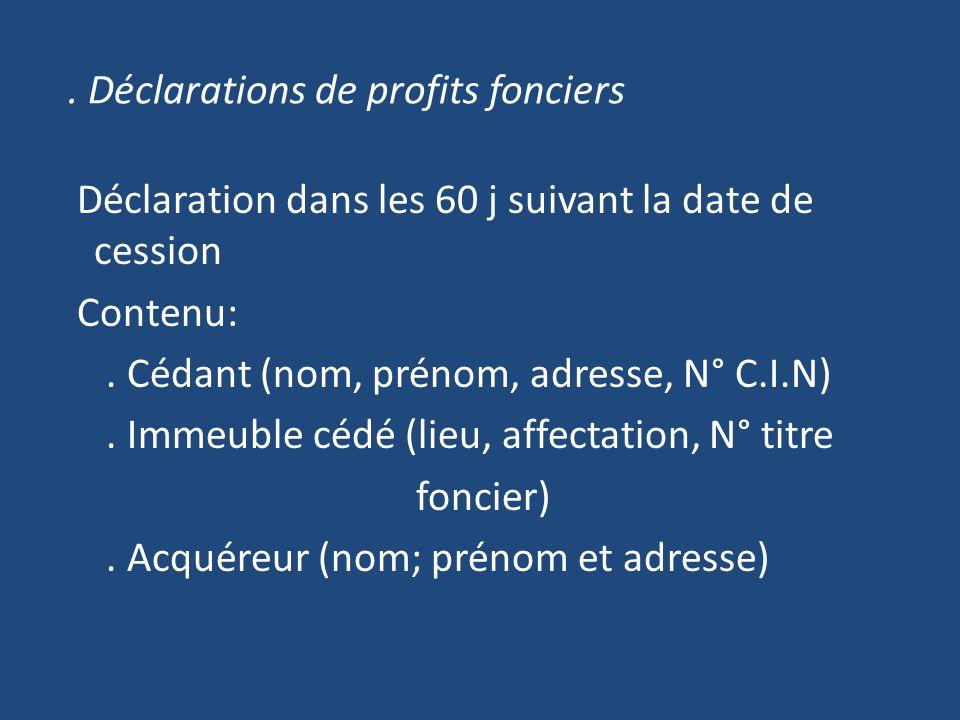 . Déclarations de profits fonciers