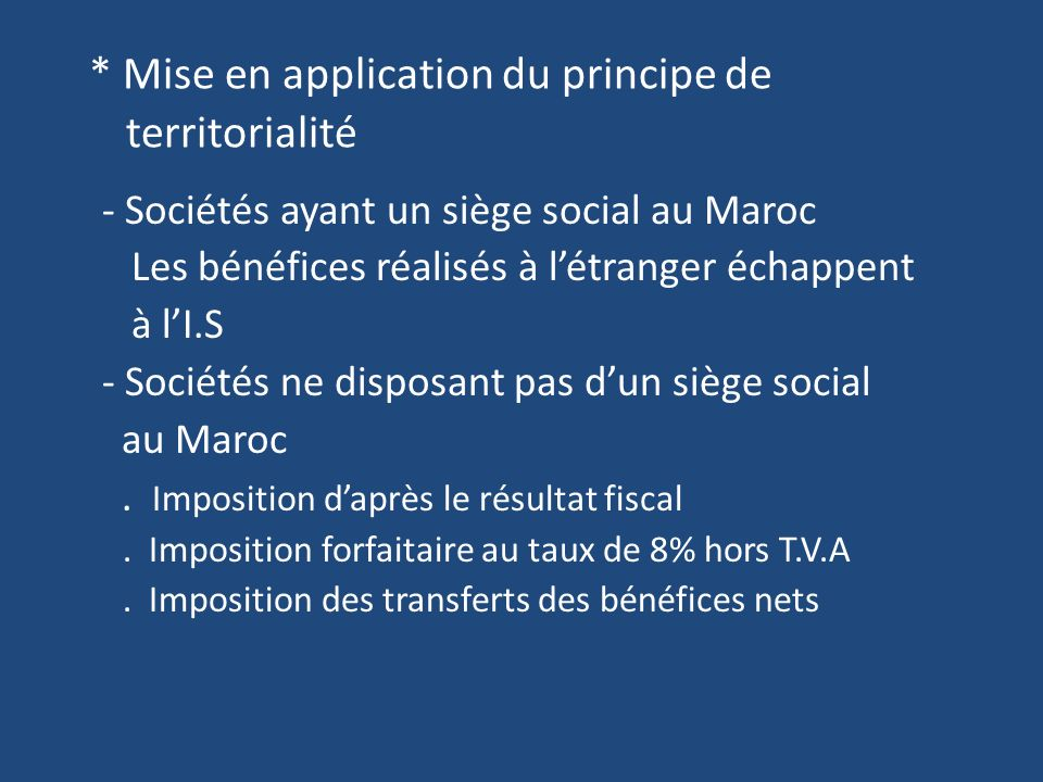 * Mise en application du principe de territorialité