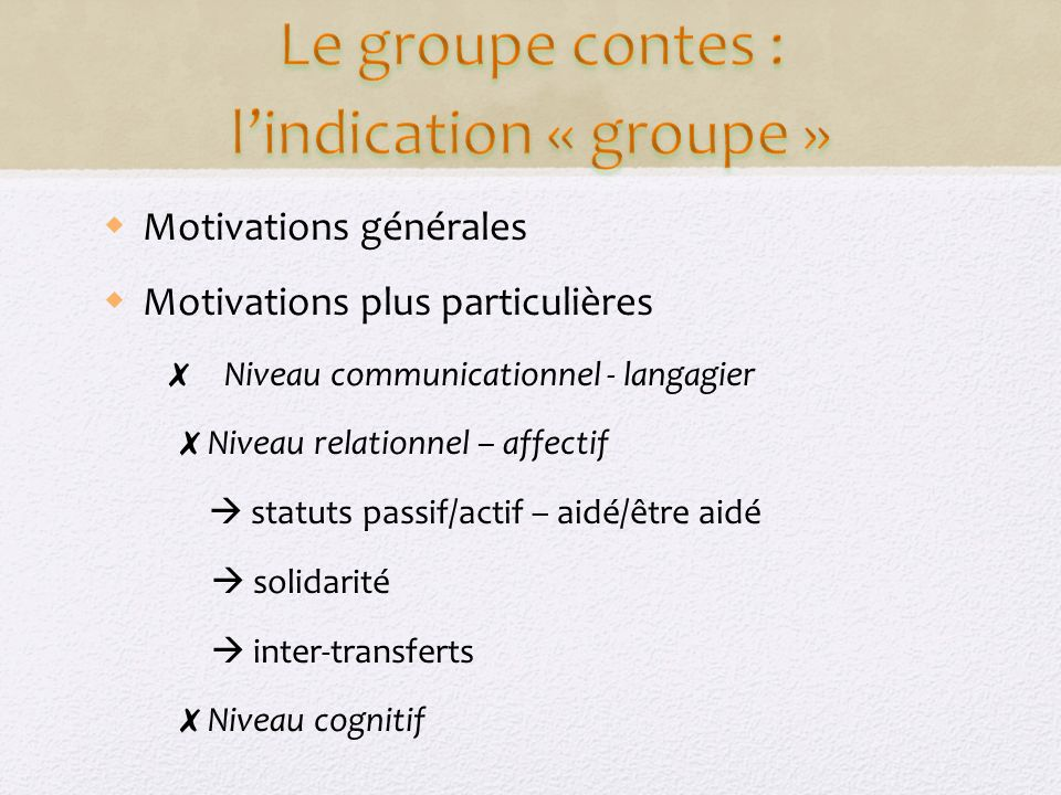Le groupe contes : l'indication « groupe »