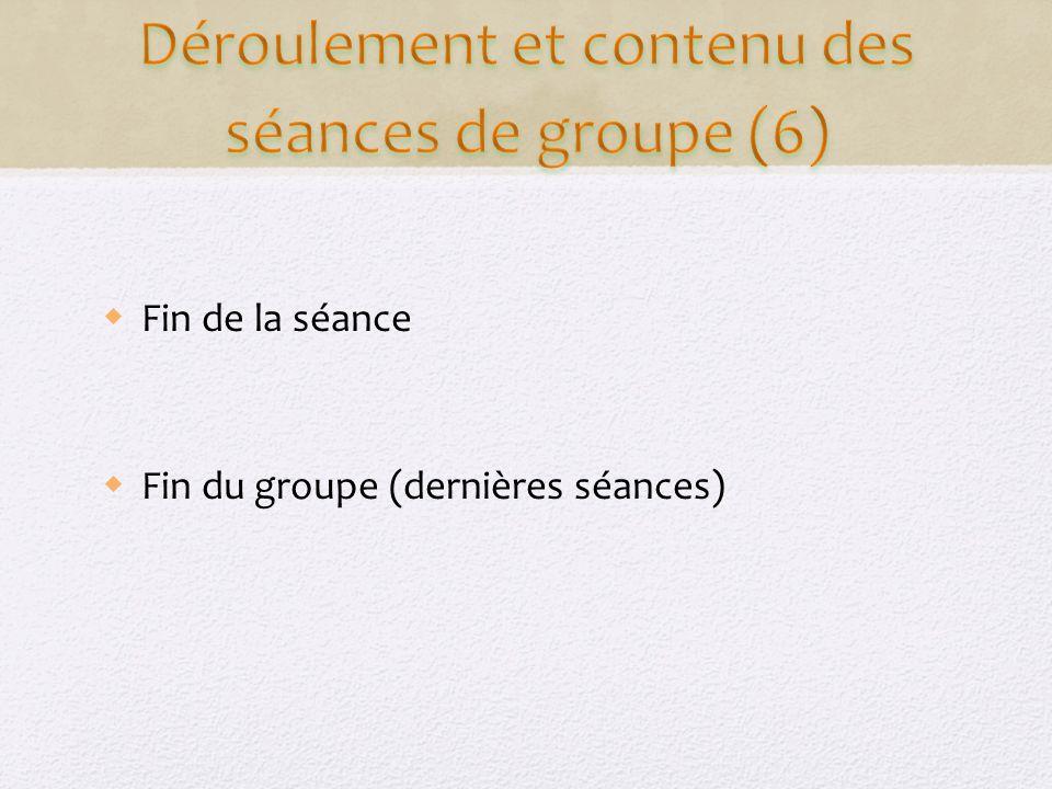 Déroulement et contenu des séances de groupe (6)