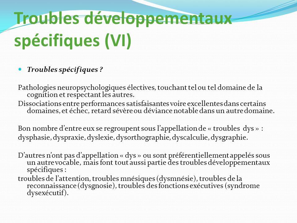 Troubles développementaux spécifiques (VI)