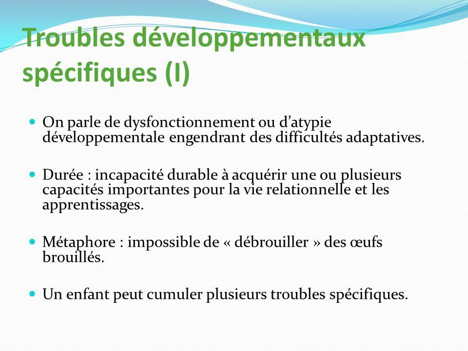 Troubles développementaux spécifiques (I)