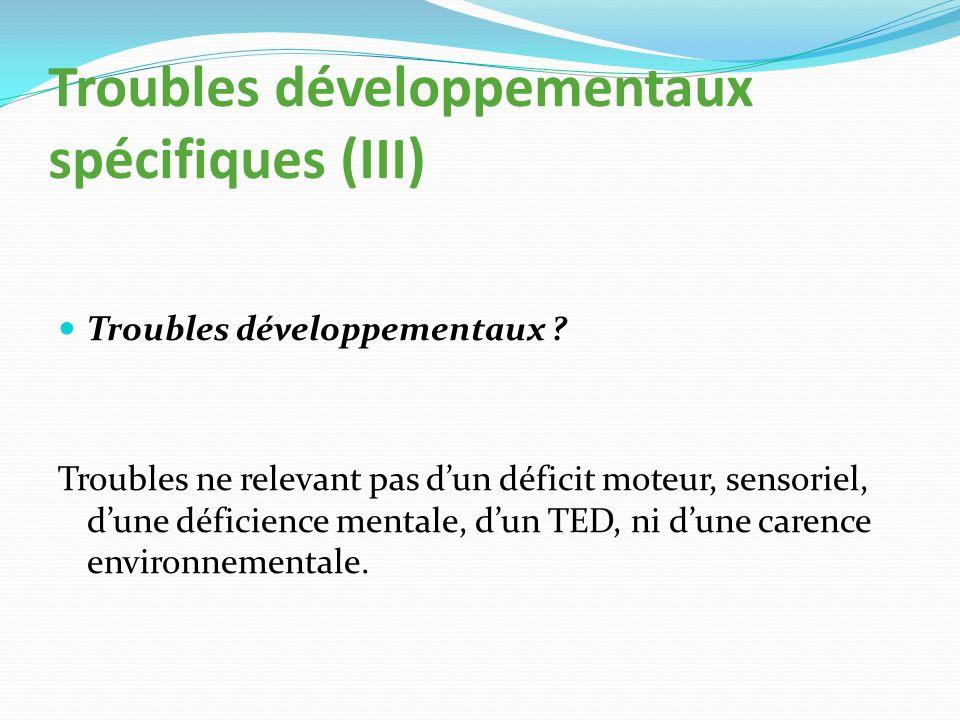 Troubles développementaux spécifiques (III)