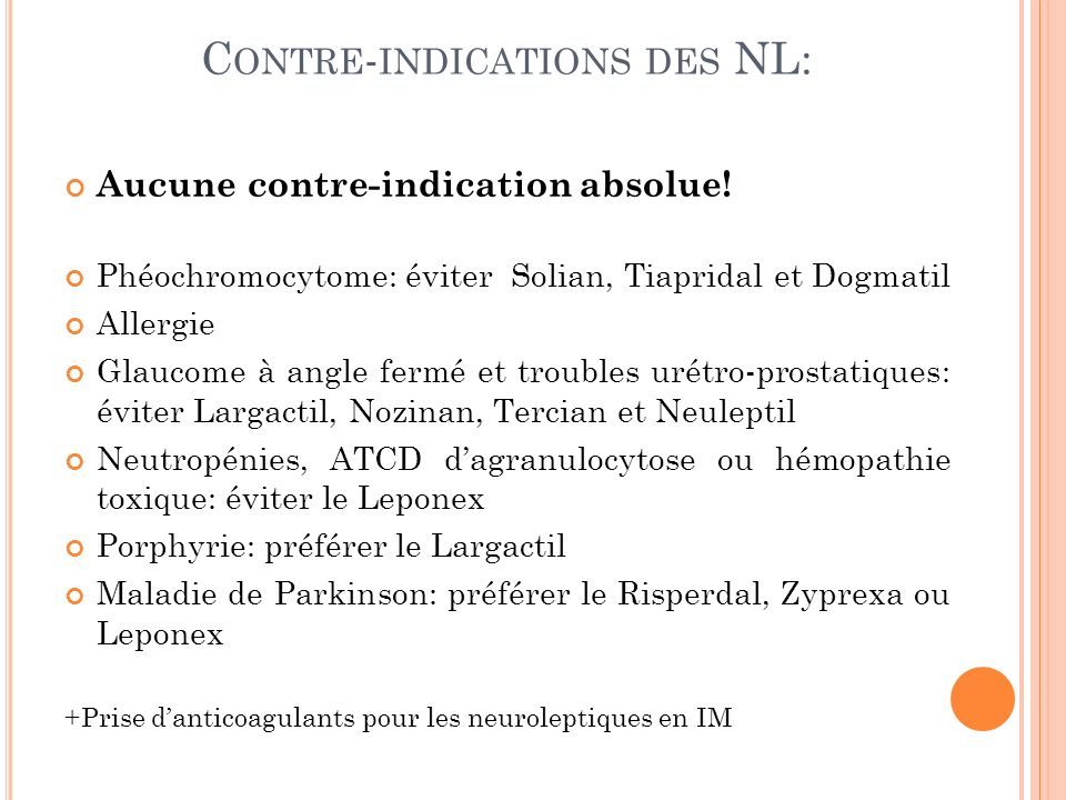 Contre-indications des NL: