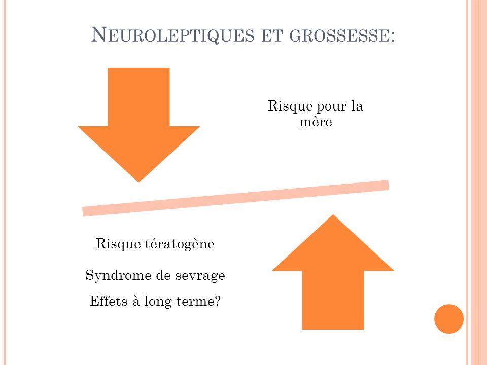 Neuroleptiques et grossesse: