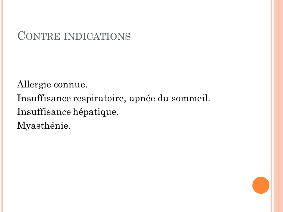 Contre indications Allergie connue.