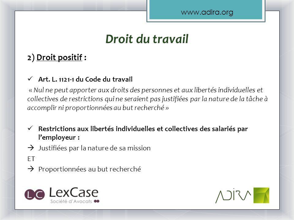 Droit du travail 2) Droit positif : Art. L. 1121-1 du Code du travail