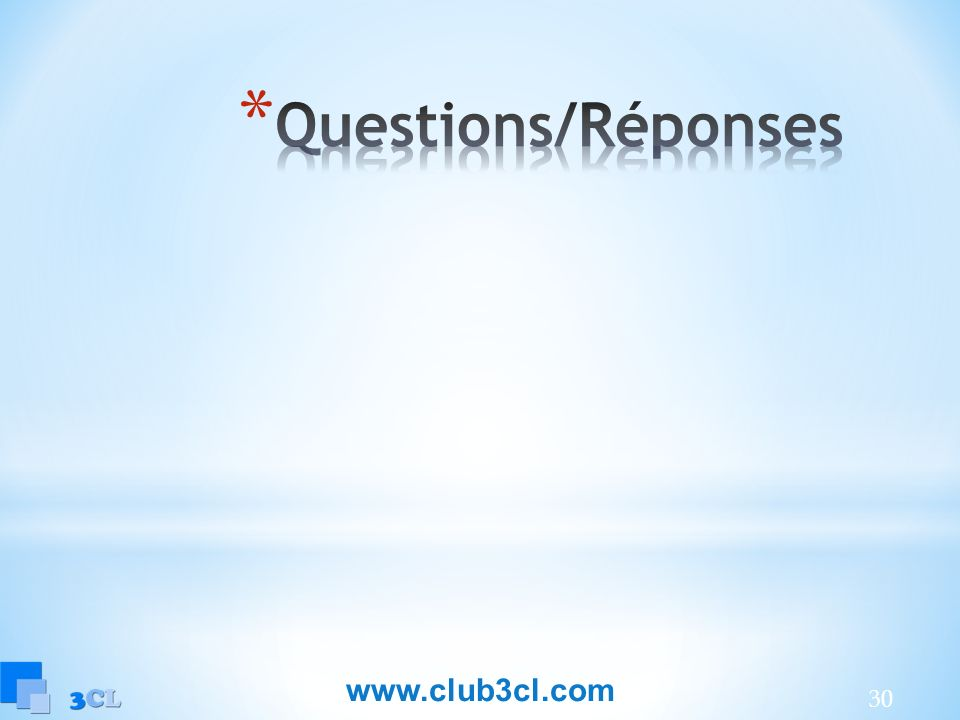 Questions/Réponses www.club3cl.com 30