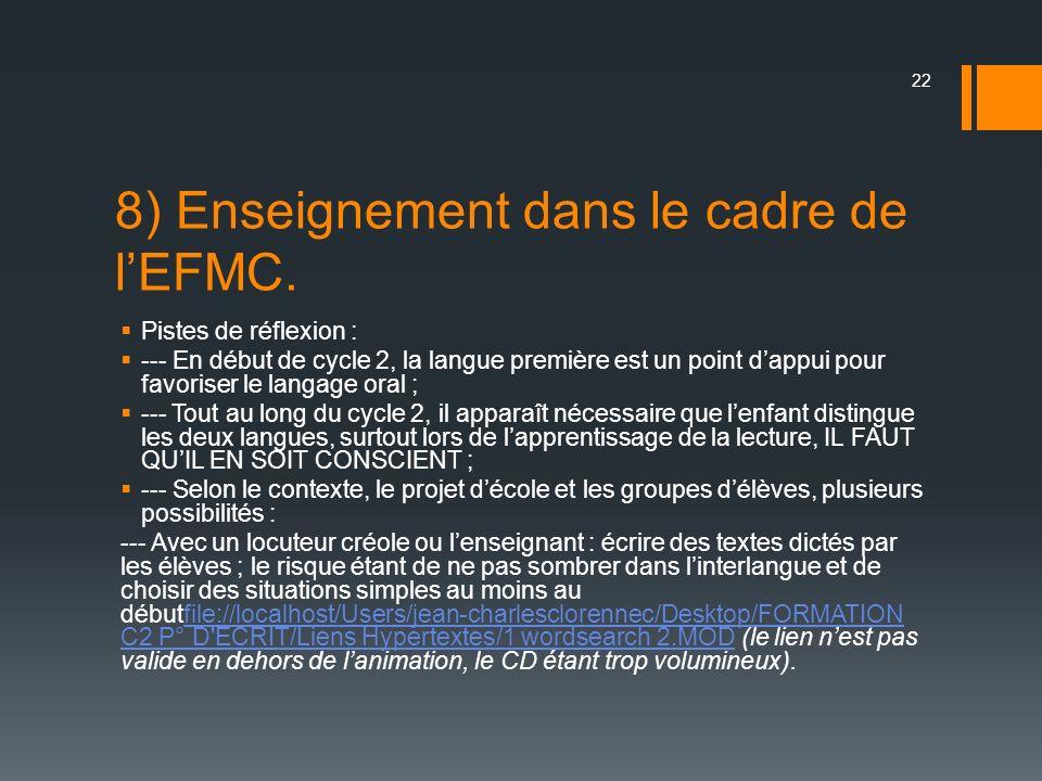 8) Enseignement dans le cadre de l'EFMC.