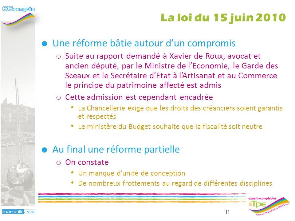 La loi du 15 juin 2010 Une réforme bâtie autour d'un compromis
