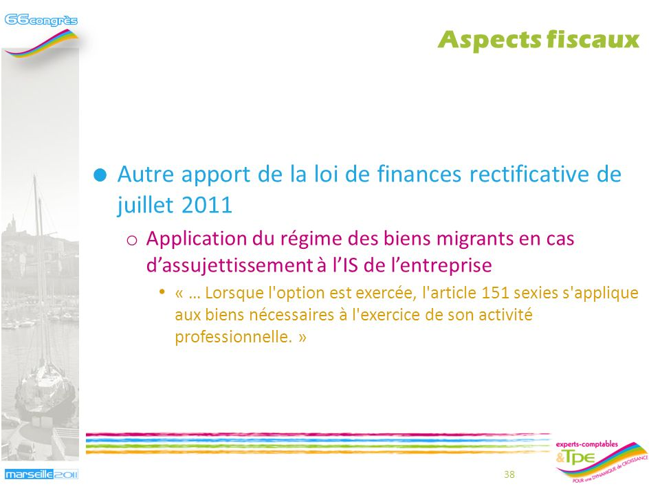 Autre apport de la loi de finances rectificative de juillet 2011