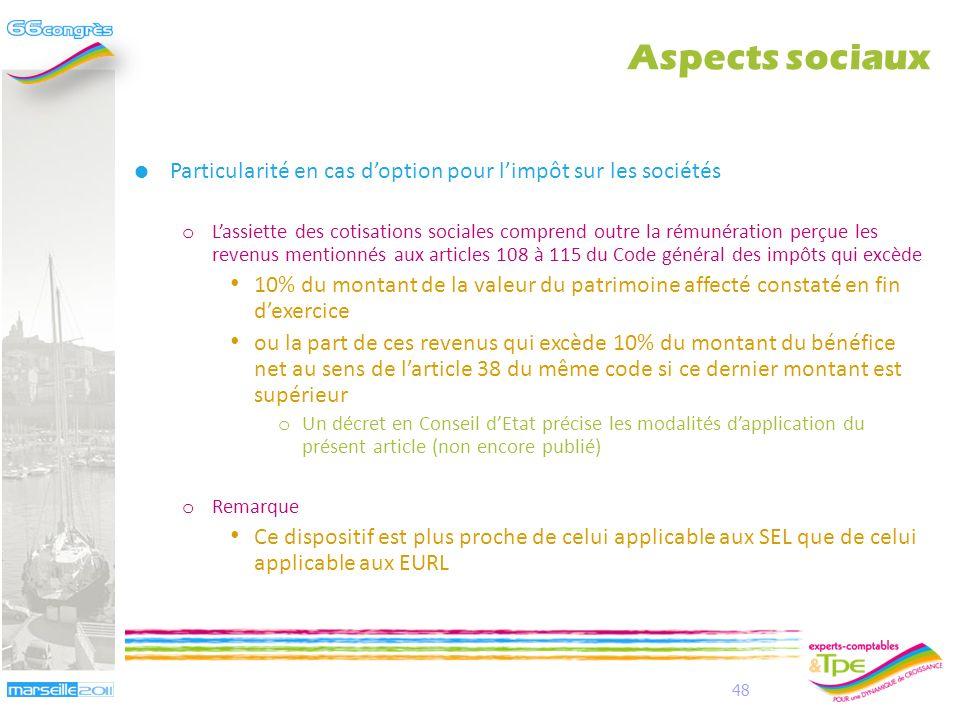 Aspects sociaux Particularité en cas d'option pour l'impôt sur les sociétés.
