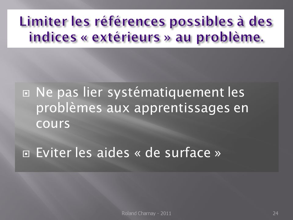 Ne pas lier systématiquement les problèmes aux apprentissages en cours