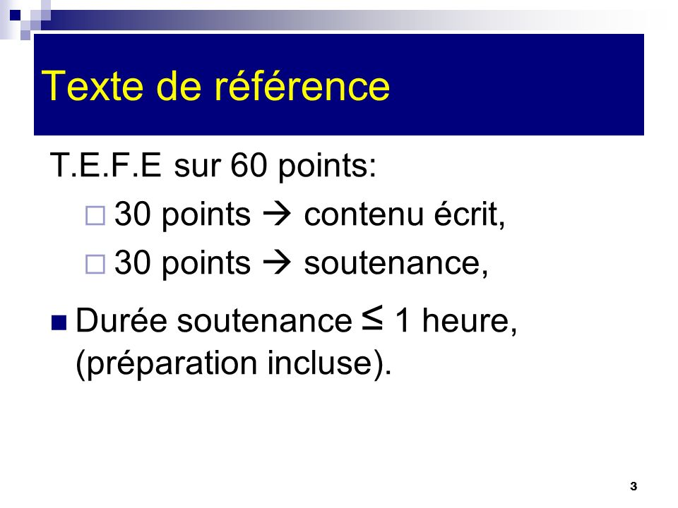 Texte de référence T.E.F.E sur 60 points: 30 points  contenu écrit,