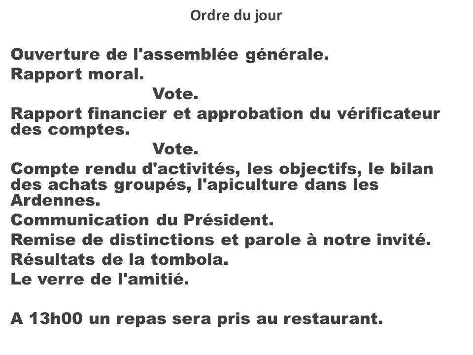 Ordre du jour Ouverture de l assemblée générale. Rapport moral. Vote