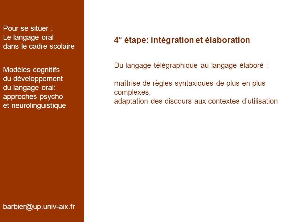 4° étape: intégration et élaboration