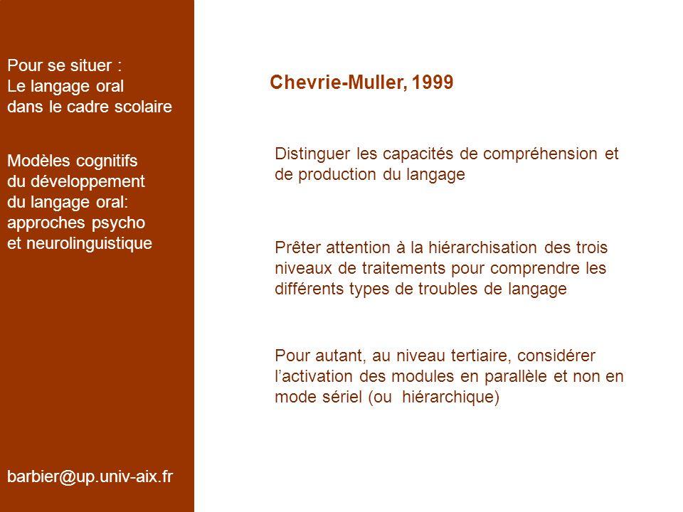 Chevrie-Muller, 1999 Pour se situer : Le langage oral