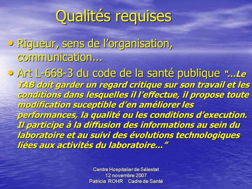 Qualités requises Rigueur, sens de l'organisation, communication...