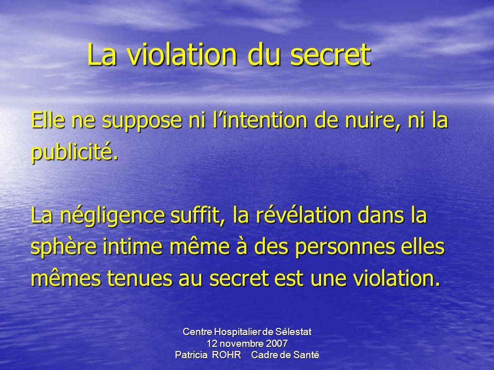 La violation du secret Elle ne suppose ni l'intention de nuire, ni la