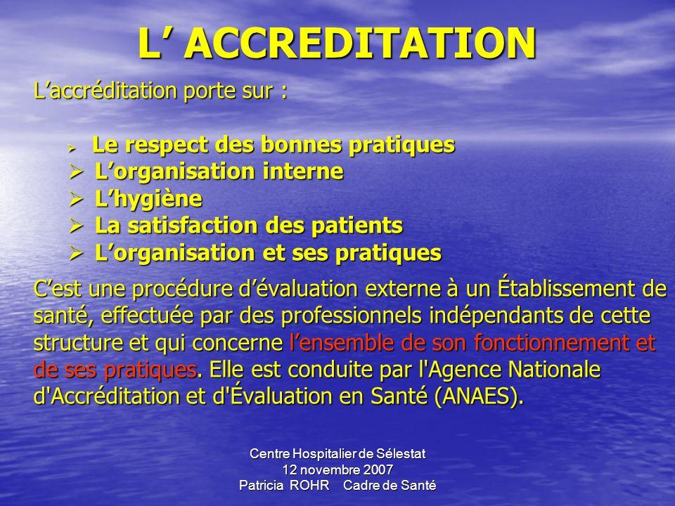 L' ACCREDITATION L'accréditation porte sur : L'organisation interne