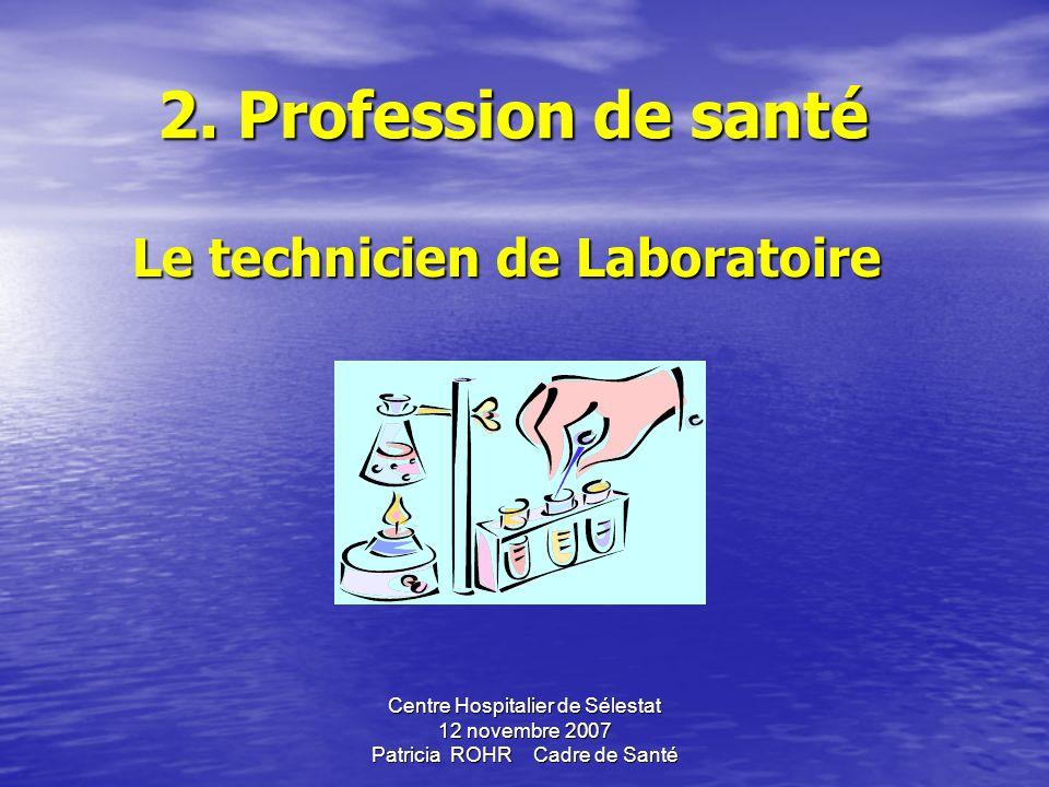 2. Profession de santé Le technicien de Laboratoire