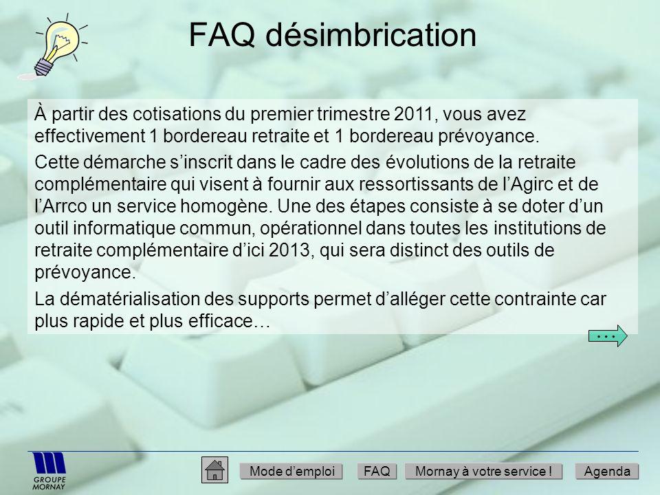 FAQ désimbrication À partir des cotisations du premier trimestre 2011, vous avez effectivement 1 bordereau retraite et 1 bordereau prévoyance.
