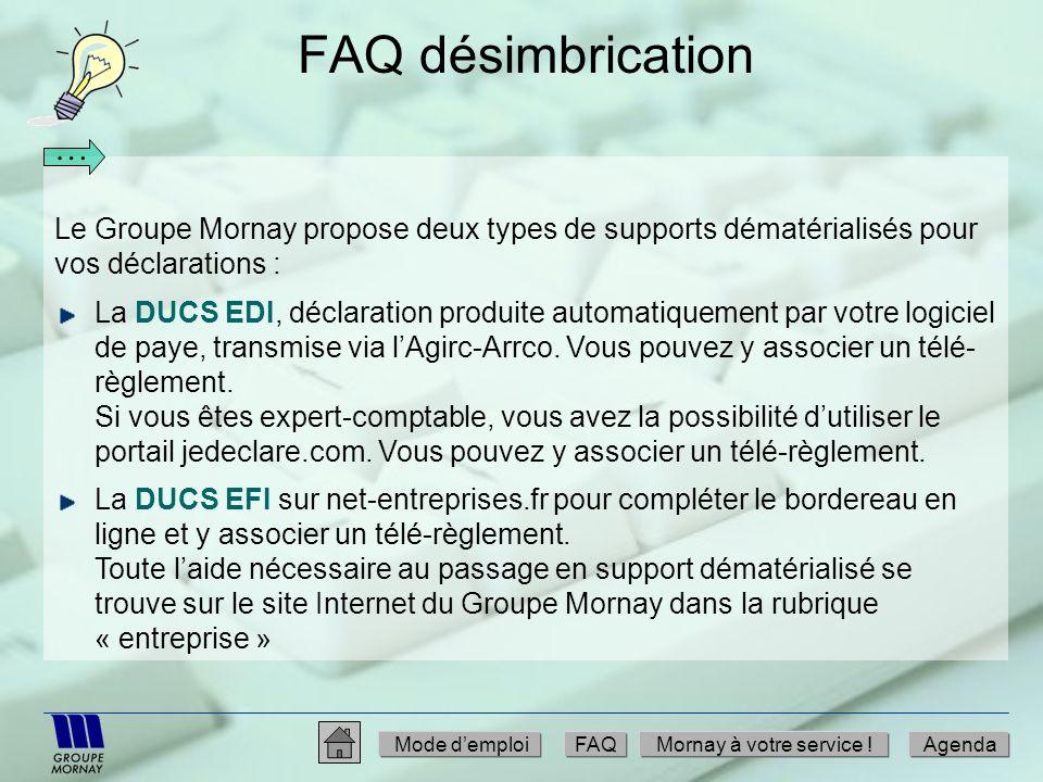 FAQ désimbrication … Le Groupe Mornay propose deux types de supports dématérialisés pour vos déclarations :