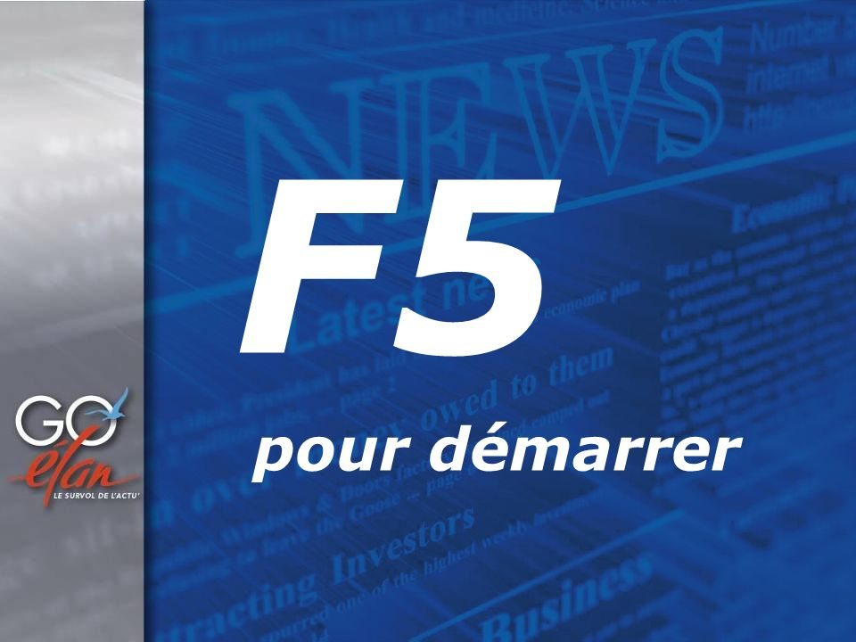 F5 pour démarrer