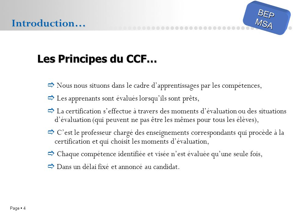 Introduction… Les Principes du CCF… BEP MSA