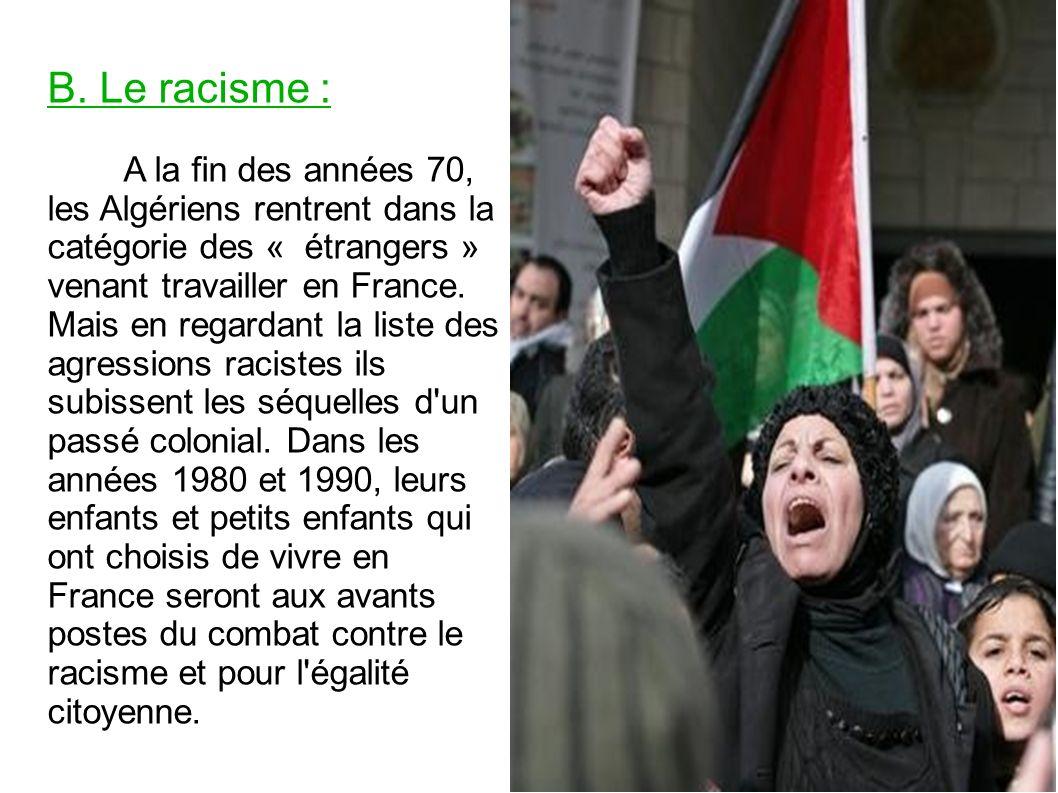 B. Le racisme :