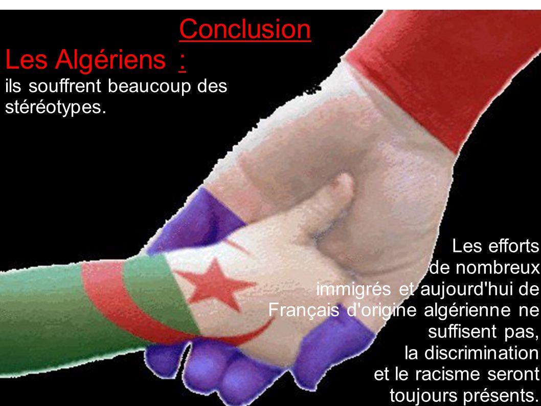 Conclusion : Les Algériens ils souffrent beaucoup des stéréotypes.
