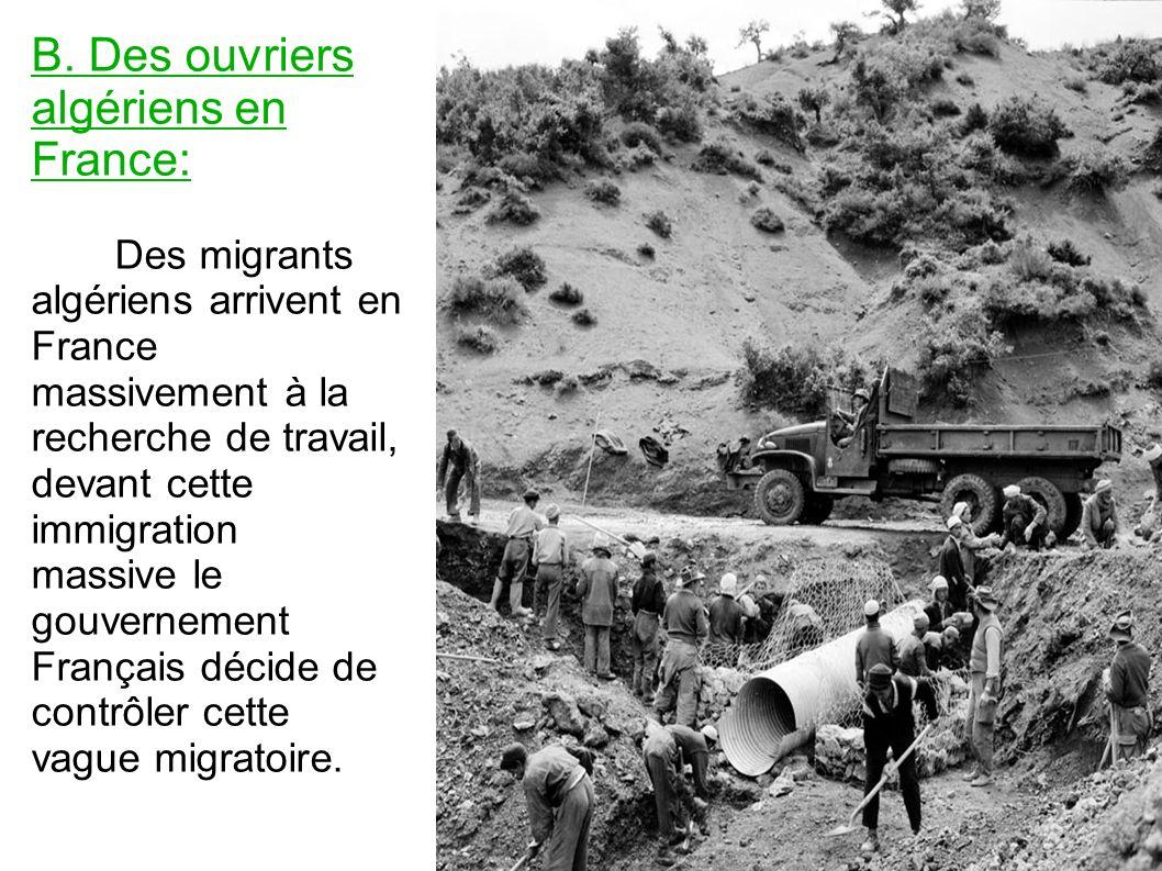 B. Des ouvriers algériens en France: