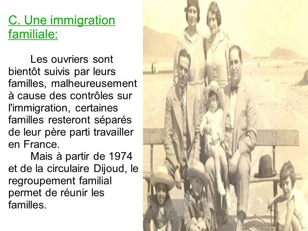 C. Une immigration familiale: