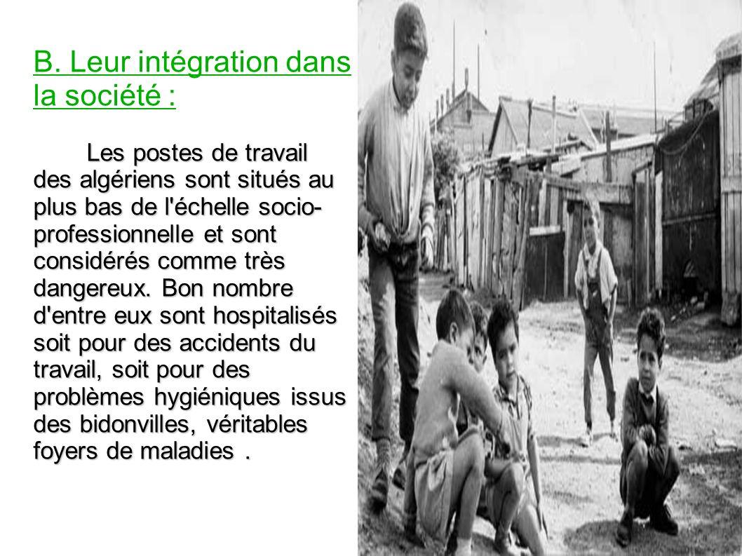B. Leur intégration dans la société :
